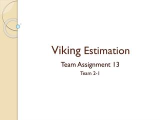 Viking  Estimation