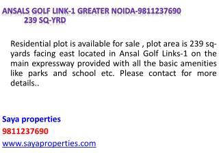 Ansals Golf  Link-1  Greater Noida-9811237690 239  sq- yrd