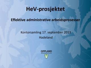 HeV -prosjektet  Effektive administrative arbeidsprosesser