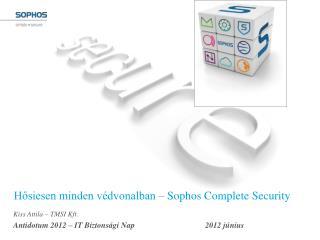 Hősiesen minden védvonalban – Sophos  Complete Security