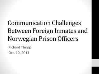 Communication Challenges Between Foreign Inmates and Norwegian Prison Officers