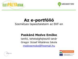 Az e-portfólió Személyes  tapasztalataim az  EKF-en
