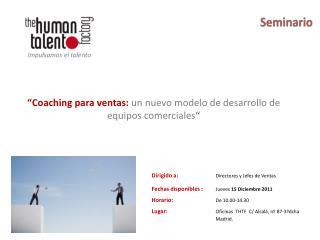 """"""" Coaching para ventas:  un nuevo modelo de desarrollo de equipos  comerciales """""""