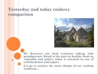 Yesterday and today cookery comparison