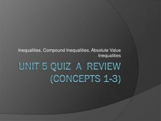 Unit 5 Quiz  A  Review (Concepts 1-3)