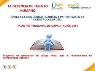 INVITA A LA COMUNIDAD UNADISTA A PARTICIPAR EN LA CONSTRUCCION DEL: