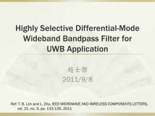 Highly Selective  Differential-Mode Wideband  Bandpass Filter for UWB Application