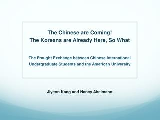 The Chinese are Coming!  The  Koreans are  Already Here ,  So What
