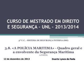 CURSO  DE MESTRADO EM DIREITO E SEGURANÇA – UNL –  2013/2014