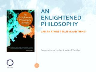 AN ENLIGHTENED PHILOSOPHY CAN AN ATHEIST BELIEVE ANYTHING
