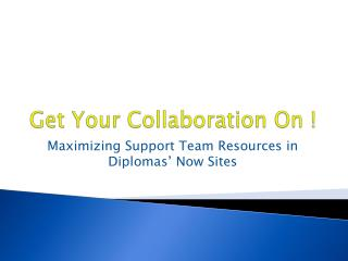 Get Your Collaboration On !