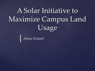 A Solar Initiative to Maximize Campus Land Usage