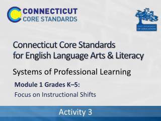 Connecticut Core Standards  for English Language Arts & Literacy