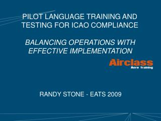 PILOT LANGUAGE TRAINING AND TESTING FOR ICAO COMPLIANCE