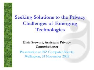 Seeking Solutions to the Privacy Challenges of Emerging Technologies