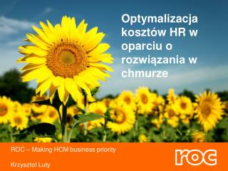 ROC �  Making  HCM business  priority Krzysztof Luty