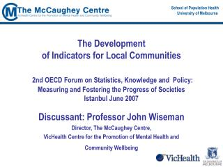 Discussant: Professor John Wiseman Director, The McCaughey Centre,