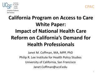 Janet M. Coffman, MA, MPP, PhD Philip R. Lee Institute for Health Policy Studies