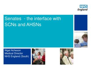 Senates  - the interface with SCNs and AHSNs
