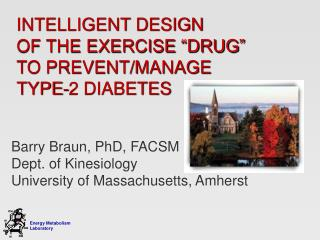 "INTELLIGENT DESIGN  OF THE EXERCISE ""DRUG""  TO PREVENT/MANAGE TYPE-2 DIABETES"