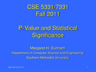 CSE 5331/7331 Fall 2011 P-Value and Statistical Significance