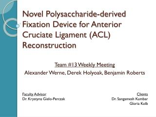 Novel Polysaccharide-derived Fixation Device for Anterior  Cruciate  Ligament (ACL) Reconstruction