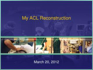 My ACL Reconstruction