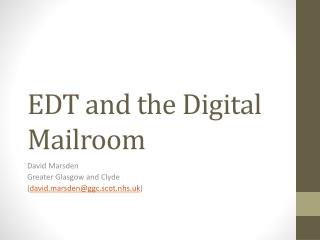 EDT and the Digital Mailroom