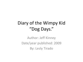 "Diary of the Wimpy  K id ""Dog  D ays."""
