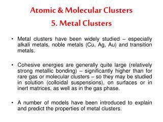 Atomic  Molecular Clusters 5. Metal Clusters