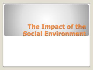 The Impact of the Social Environment