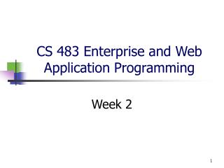 CS 483 Enterprise and Web Application Programming