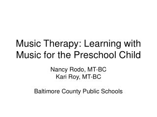 Music Therapy: Learning with Music for the Preschool Child