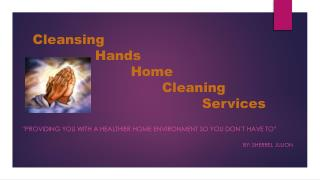 """""""Providing you with a Healthier home environment so you don't have to"""" By: Sherrel Julion"""