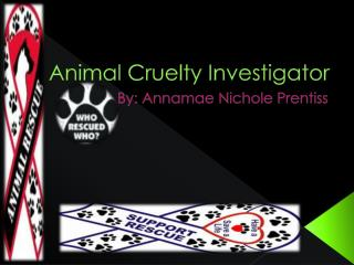 Animal Cruelty Investigator