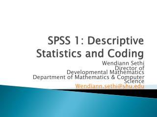 SPSS  1: Descriptive Statistics and Coding