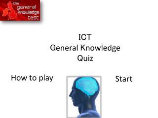 ICT  G eneral  K nowledge  Q uiz
