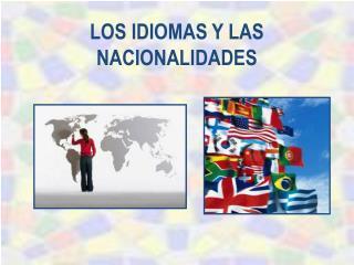 LOS IDIOMAS Y LAS NACIONALIDADES