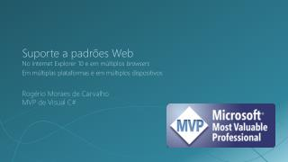 Suporte a padrões Web No Internet Explorer 10 e em múltiplos  browsers