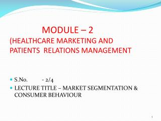 MODULE – 2  (HEALTHCARE MARKETING AND PATIENTS  RELATIONS MANAGEMENT
