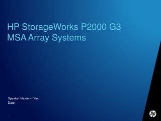 HP StorageWorks P2000 G3  MSA Array Systems