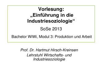 Prof. Dr. Hartmut Hirsch-Kreinsen Lehrstuhl Wirtschafts- und Industriesoziologie