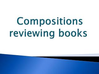 Compositions reviewing  books
