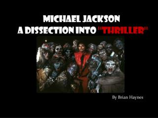 Michael Jackson      A Dissection into  ''thriller''