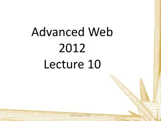 Advanced  Web 2012 Lecture 10