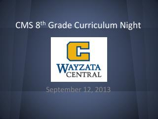 CMS 8 th  Grade Curriculum Night