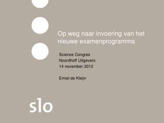 Op weg naar invoering van het nieuwe examenprogramma