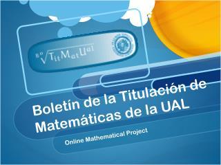 Boletín de la Titulación de Matemáticas de la UAL