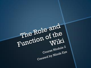 The Role and Function of the Wiki
