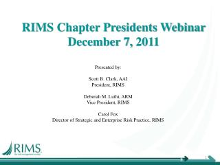RIMS Chapter Presidents Webinar  December 7,  2011
